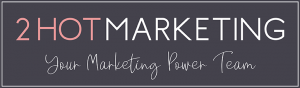 2 Hot Marketing. Your Marketing Power Team